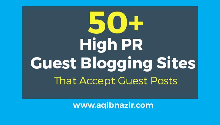 List of 50+ High PR Guest Blogging Sites