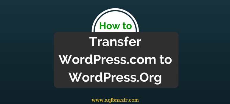 How to Transfer from WordPress.com to WordPress.Org