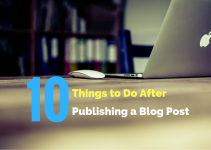 10 Things to Do After Publishing a Blog Post